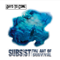 Subsist: The Art of Survival — Days to Come