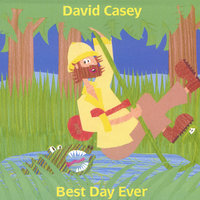 Best Day Ever — David Casey