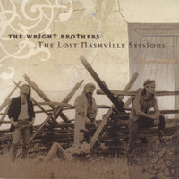 The Lost Nashville Sessions — The Wright Brothers