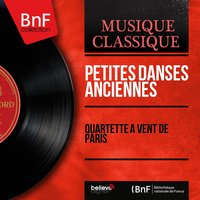 Petites danses anciennes — Иоганнес Брамс, Жан-Батист Люлли, Quartette à vent de Paris