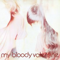 Isn't Anything — My Bloody Valentine
