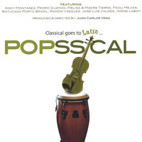 Popssical - Classical goes to Latin — Juan Carlos Vega