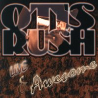 Live And Awesome — Otis Rush