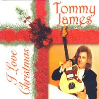 I Love Christmas — Tommy James