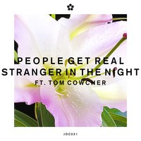 Stranger in the Night — People Get Real, Tom Cowcher