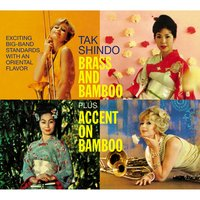 Tak Shindo. Brass and Bamboo / Accent on Bambo. Exciting Big-Band Standards with an Oriental Flavor — Tak Shindo