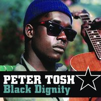 Black Dignity — Peter Tosh