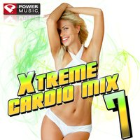 Xtreme Cardio Mix Vol. 7 — Power Music Workout