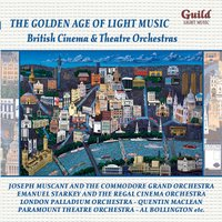 'The Golden Age of Light Music: British Cinema and Theatre Orchestras — Cole Porter, Frank Tours, Cécile Chaminade, Jerome Kern, Billy Rose