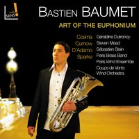 Cosma, Curnow, D'Adamo & Sparke: Art of the Euphonium — Steven Mead, Paris Wind Ensemble, Bastien Baumet, Sebastien Stein, Géraldine Dutroncy, Coups de Vents Wind Orchestra