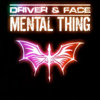 Mental Thing — Driver, Face