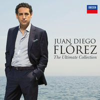 Juan Diego Flórez - The Ultimate Collection — Juan Diego Flórez