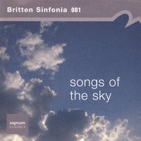 Songs of the Sky — Britten Sinfonia