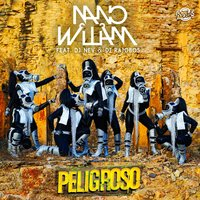 Peligroso — Dj Nev, Dj Rajobos, Nano William
