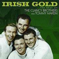 Irish Gold — Tommy Makem, The Clancy Brothers