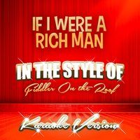 If I Were a Rich Man (In the Style of Fiddler on the Roof) - Single — Ameritz Audio Karaoke