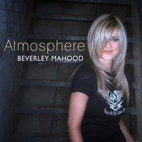 Atmosphere — Beverley Mahood