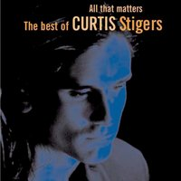 All That Matters — Curtis Stigers