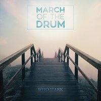 March of the Drum — Who Built the Ark
