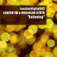 Believing — London Fm, Irregular Synth