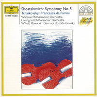 Shostakovich: Symphony No.5 In D Minor, Op. 47 / Tchaikovsky: Francesca Da Rimini, Op. 32 — Warsaw National Philharmonic Orchestra, Leningrad Philharmonic Orchestra, Геннадий Рождественский, Witold Rowicki