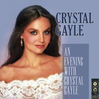 An Evening With Crystal Gayle — Crystal Gayle