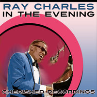 In The Evening — Ray Charles