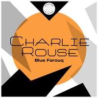 Blue Farouq — Charlie Rouse