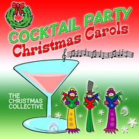 Cocktail Party Christmas Carols — The Christmas Collective
