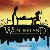 Wonderland — Original Broadway Cast of Wonderland