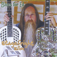 Blues for Ed — Stagefright Slim