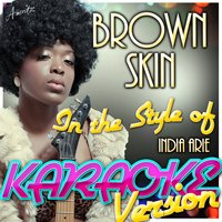 Brown Skin (In the Style of India Arie) — Ameritz - Karaoke