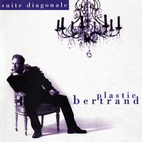 Suite diagonale — Plastic Bertrand
