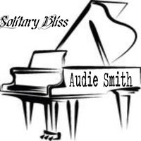 Solitary Bliss — Audie Smith