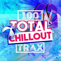 100 Total Chillout Trax — сборник