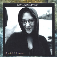Even Lovers Drown — Heidi Howes