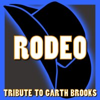 Rodeo - Tribute to Garth Brooks — Country Hits Makers