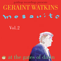 Mosquito Vol. 2 - at the gates of dawn — Geraint Watkins
