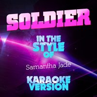 Soldier (In the Style of Samantha Jade) - Single — Ameritz Top Tracks