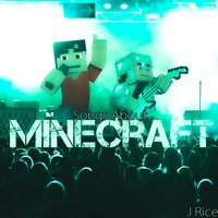 Songs About Minecraft (Deluxe) — J Rice