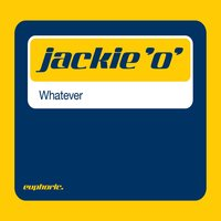 Whatever — Jackie 'O'