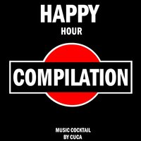 Happy Hour Compilation — Cuca