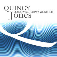 Quincy's Stormy Weather — Quincy Jones