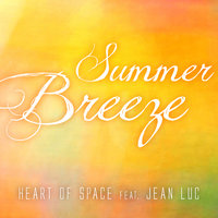 Summer Breeze — Heart Of Space feat. Jean Luc