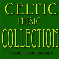Celtic Music Collection: Irish Jigs, Irish Reels, Irish Laments and More — Celtic Music Voyages
