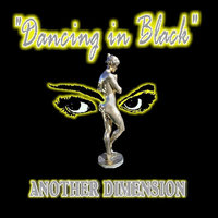 Dancing in Black — Another Dimension