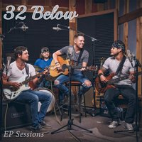 EP Sessions — 32 Below