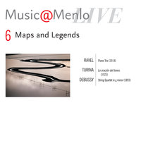 Music@Menlo Maps and Legends Disc VI; Ravel: Piano Trio - Turina: La oración del torero - Debussy: String Quartet in g minor, op. 10 — Jupiter String Quartet, Alessio Bax, Arnaud Sussmann, Laurence Lesser, & Jupiter String Quartet