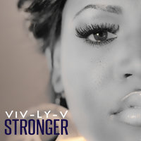 Stronger — Viv-Ly-V