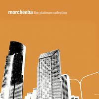 The Platinum Collection — Morcheeba
